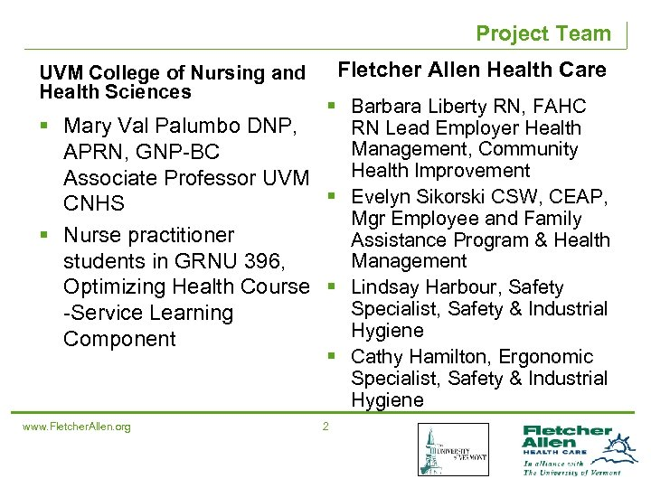 Project Team Fletcher Allen Health Care UVM College of Nursing and Health Sciences §