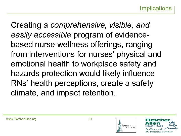 Implications Creating a comprehensive, visible, and easily accessible program of evidencebased nurse wellness offerings,