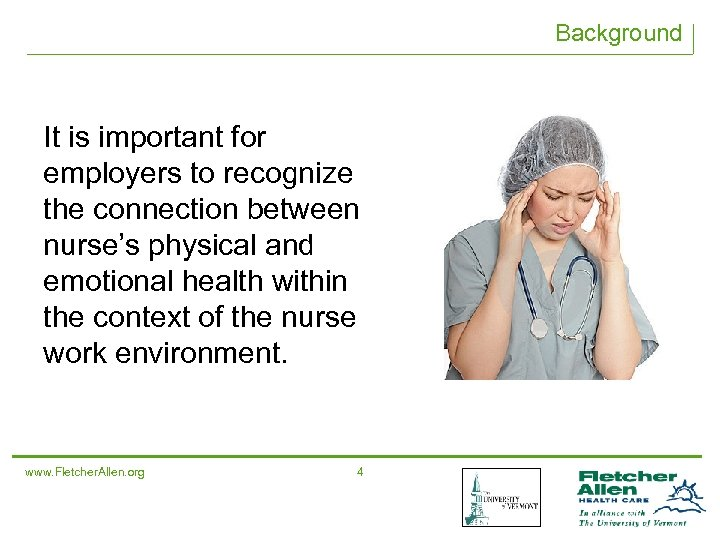 Background It is important for employers to recognize the connection between nurse's physical and