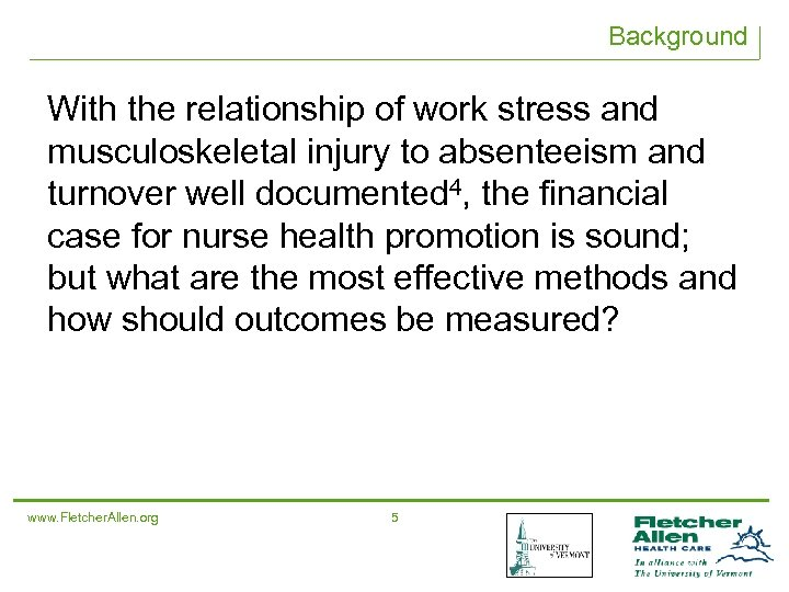 Background With the relationship of work stress and musculoskeletal injury to absenteeism and turnover