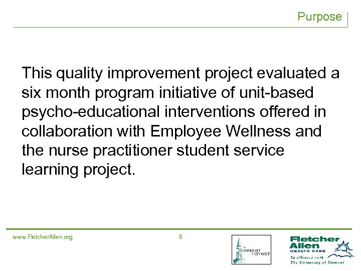 Purpose This quality improvement project evaluated a six month program initiative of unit-based psycho-educational
