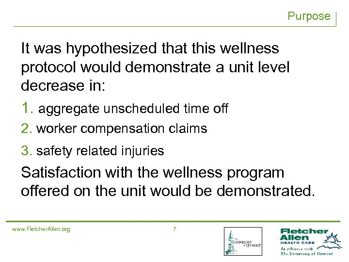 Purpose It was hypothesized that this wellness protocol would demonstrate a unit level decrease