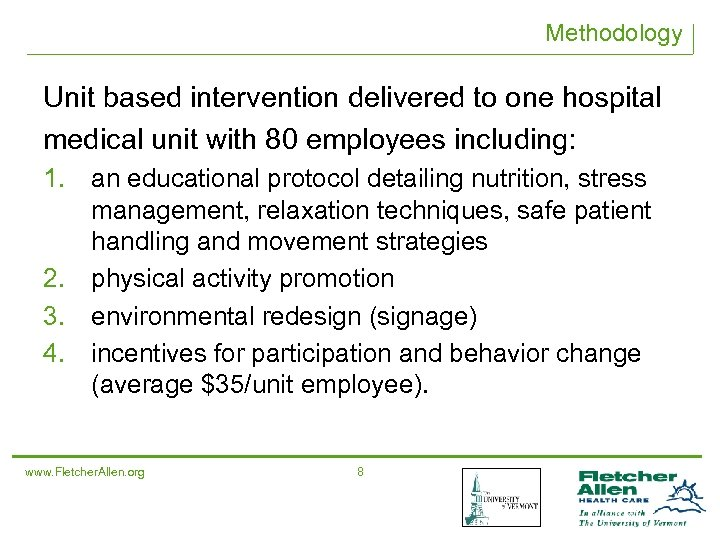 Methodology Unit based intervention delivered to one hospital medical unit with 80 employees including: