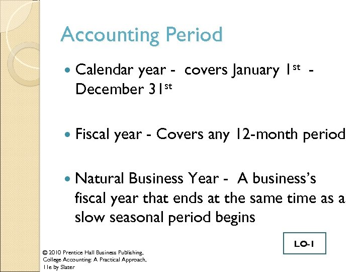 Accounting Period Calendar year - covers January 1 st December 31 st Fiscal year
