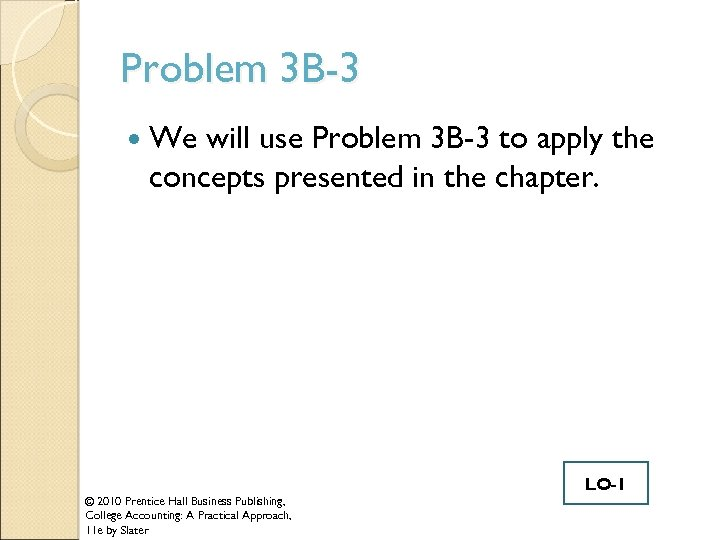 Problem 3 B-3 We will use Problem 3 B-3 to apply the concepts presented