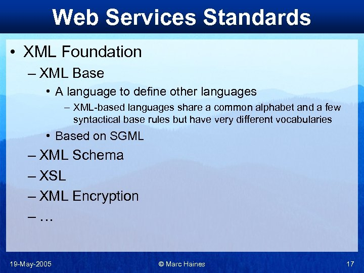 Web Services Standards • XML Foundation – XML Base • A language to define