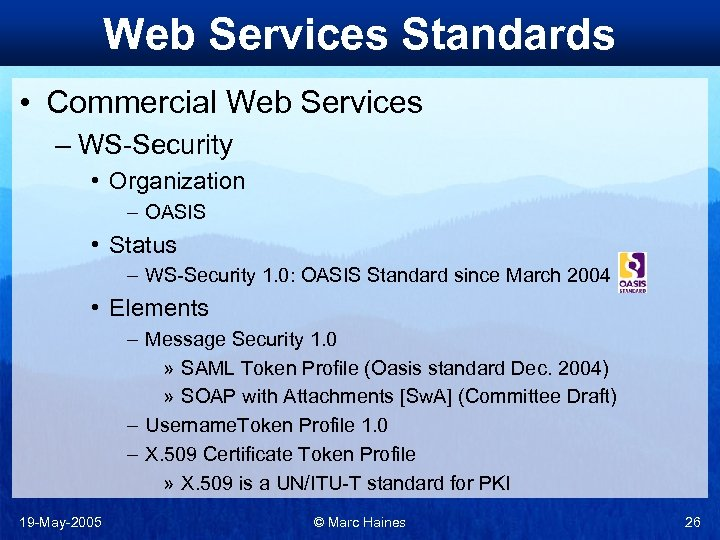 Web Services Standards • Commercial Web Services – WS-Security • Organization – OASIS •