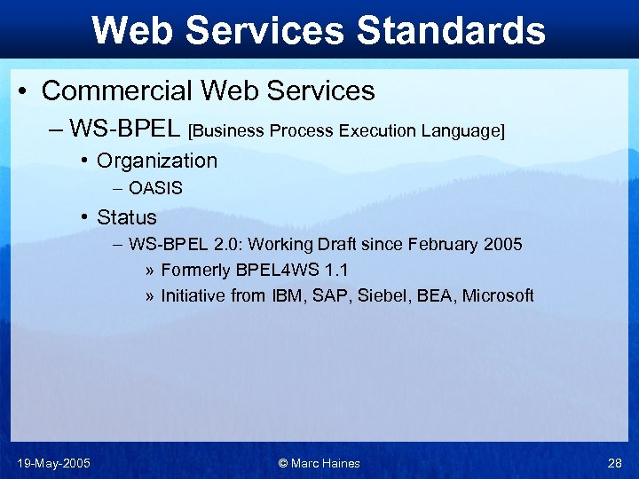 Web Services Standards • Commercial Web Services – WS-BPEL [Business Process Execution Language] •
