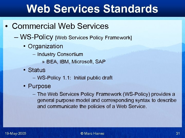Web Services Standards • Commercial Web Services – WS-Policy [Web Services Policy Framework] •