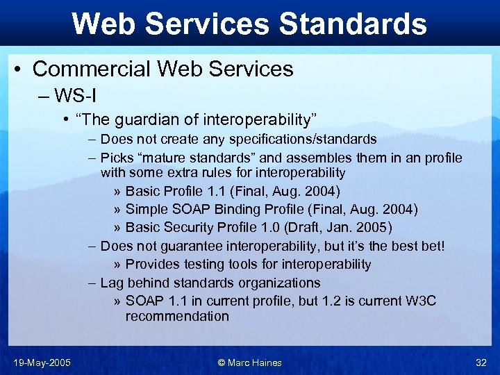 """Web Services Standards • Commercial Web Services – WS-I • """"The guardian of interoperability"""""""