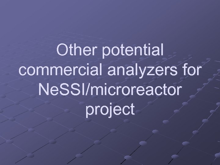 Other potential commercial analyzers for Ne. SSI/microreactor project