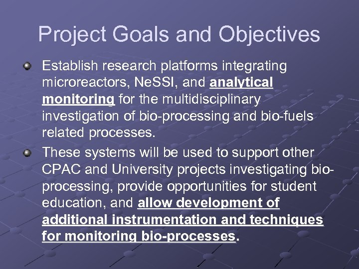 Project Goals and Objectives Establish research platforms integrating microreactors, Ne. SSI, and analytical monitoring