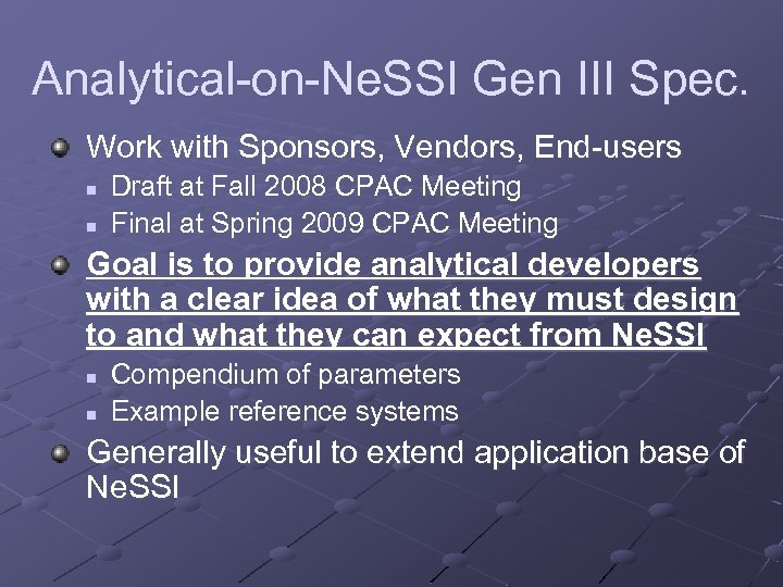 Analytical-on-Ne. SSI Gen III Spec. Work with Sponsors, Vendors, End-users n n Draft at