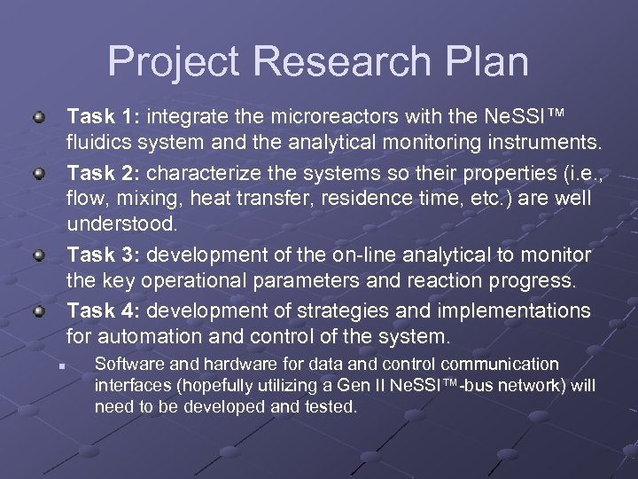 Project Research Plan Task 1: integrate the microreactors with the Ne. SSI™ fluidics system