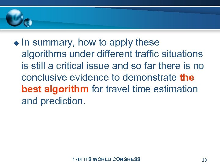 u In summary, how to apply these algorithms under different traffic situations is still