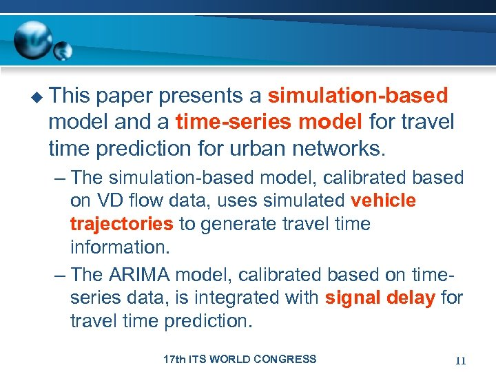 u This paper presents a simulation-based model and a time-series model for travel time