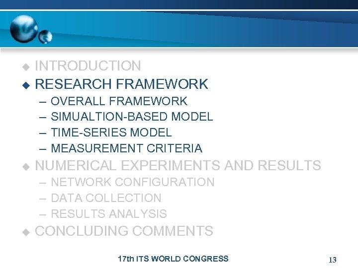u u INTRODUCTION RESEARCH FRAMEWORK – – u OVERALL FRAMEWORK SIMUALTION-BASED MODEL TIME-SERIES MODEL