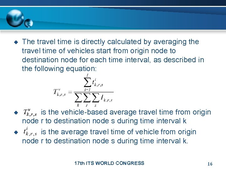 u The travel time is directly calculated by averaging the travel time of vehicles