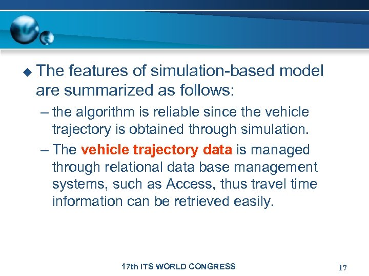 u The features of simulation-based model are summarized as follows: – the algorithm is