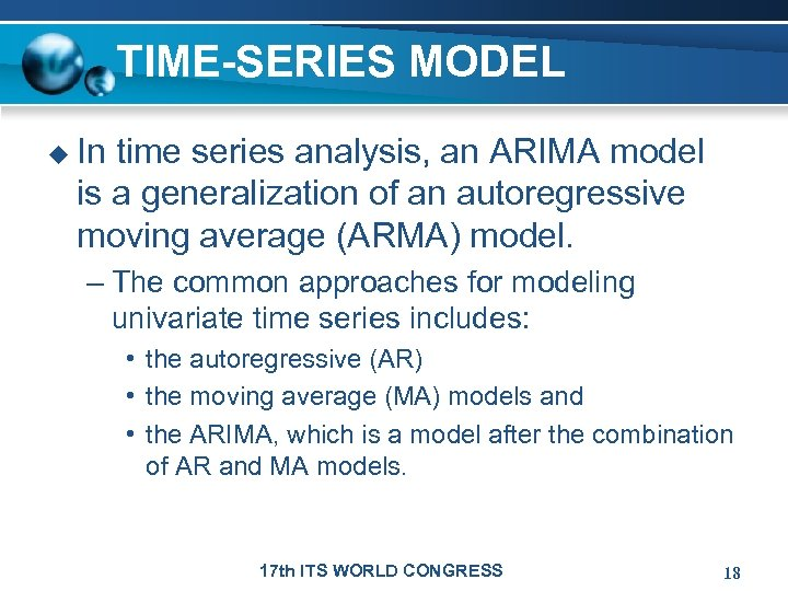 TIME-SERIES MODEL u In time series analysis, an ARIMA model is a generalization of