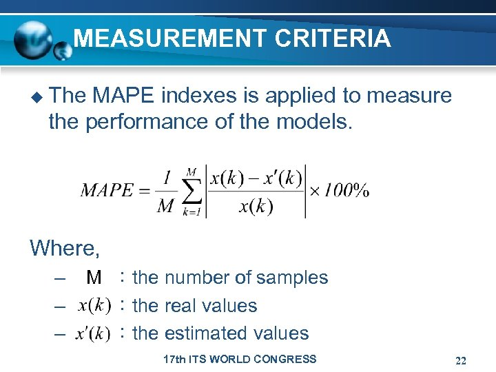 MEASUREMENT CRITERIA u The MAPE indexes is applied to measure the performance of the