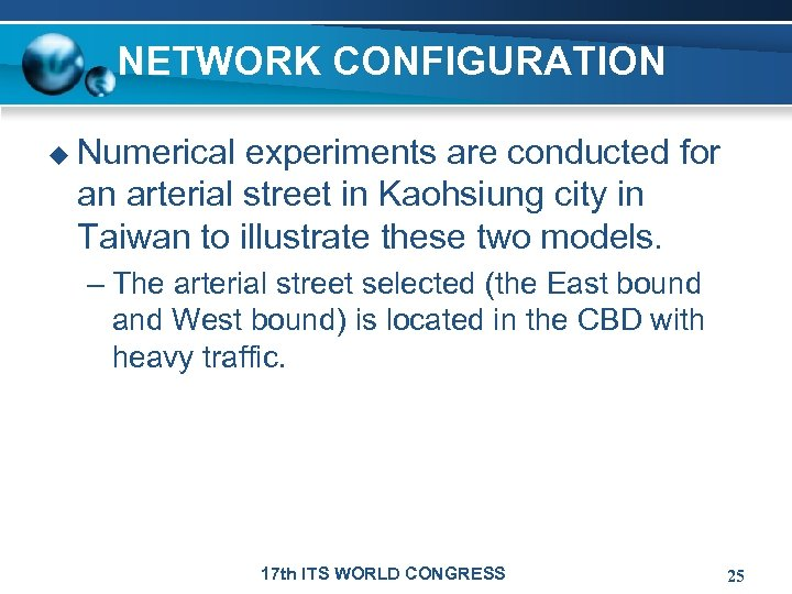 NETWORK CONFIGURATION u Numerical experiments are conducted for an arterial street in Kaohsiung city