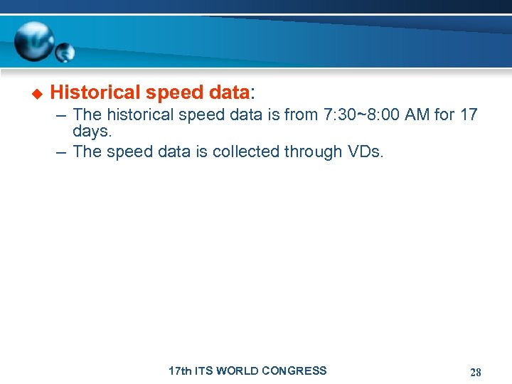 u Historical speed data: – The historical speed data is from 7: 30~8: 00
