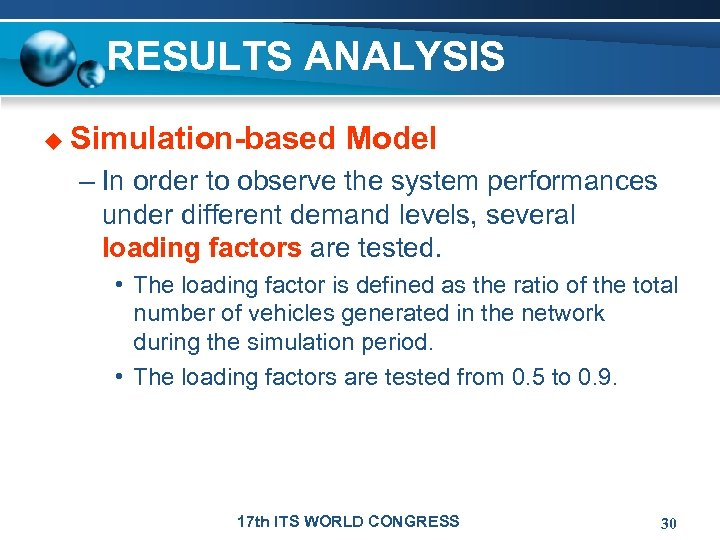 RESULTS ANALYSIS u Simulation-based Model – In order to observe the system performances under