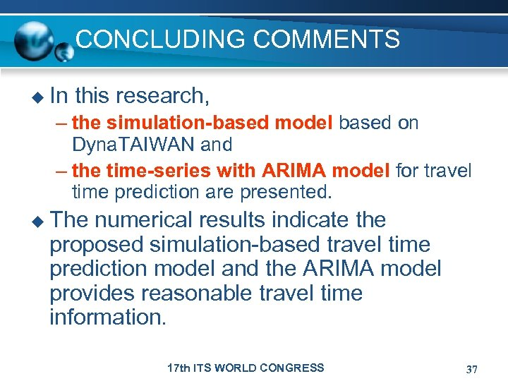 CONCLUDING COMMENTS u In this research, – the simulation-based model based on Dyna. TAIWAN