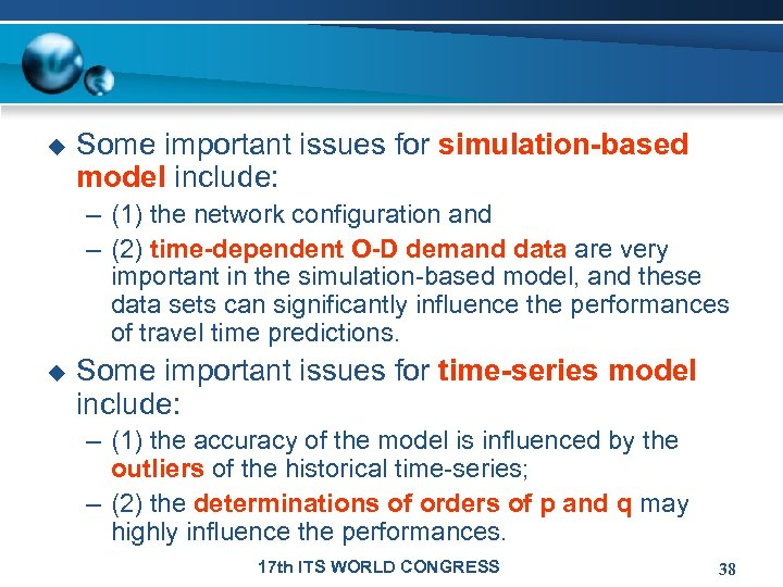 u Some important issues for simulation-based model include: – (1) the network configuration and
