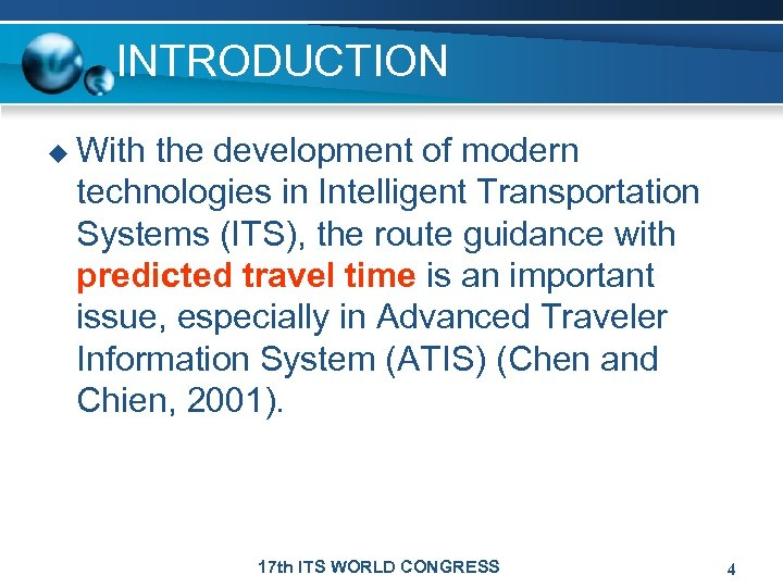 INTRODUCTION u With the development of modern technologies in Intelligent Transportation Systems (ITS), the