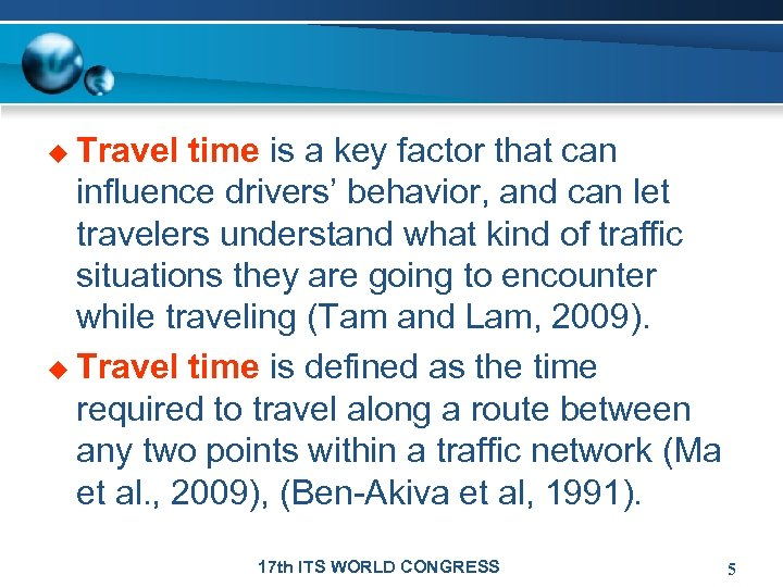 u Travel time is a key factor that can influence drivers' behavior, and can