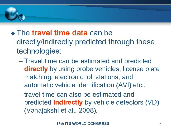 u The travel time data can be directly/indirectly predicted through these technologies: – Travel