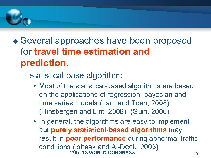 u Several approaches have been proposed for travel time estimation and prediction. – statistical-base
