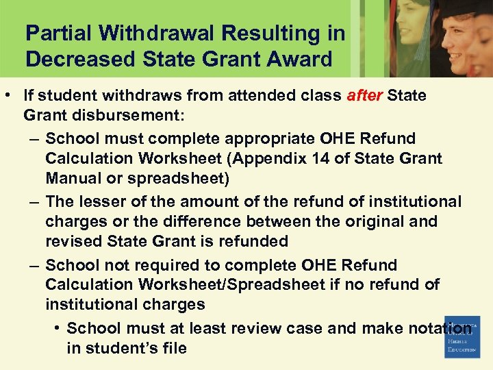 Partial Withdrawal Resulting in Decreased State Grant Award • If student withdraws from attended