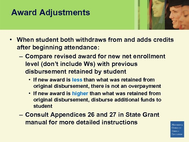 Award Adjustments • When student both withdraws from and adds credits after beginning attendance: