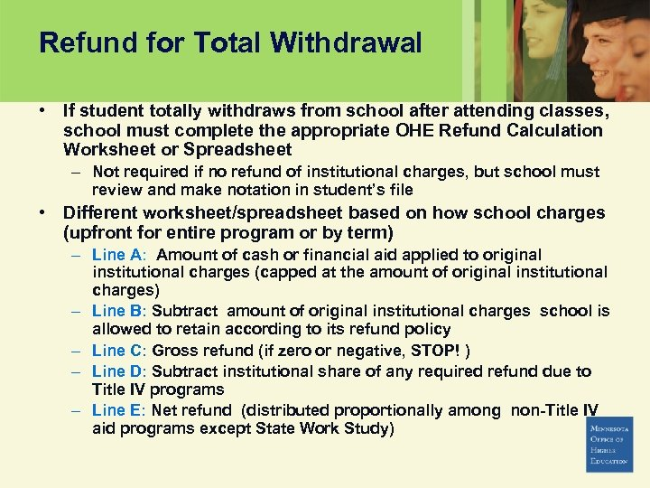 Refund for Total Withdrawal • If student totally withdraws from school after attending classes,