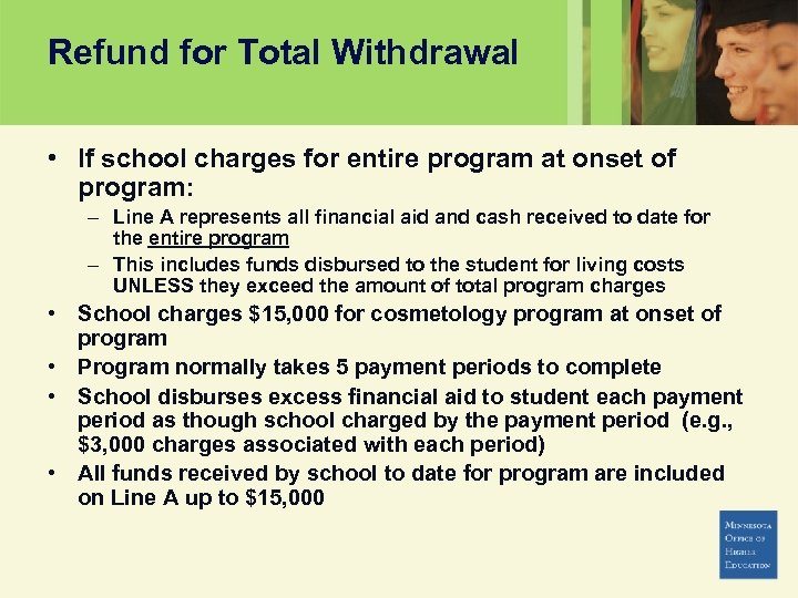 Refund for Total Withdrawal • If school charges for entire program at onset of