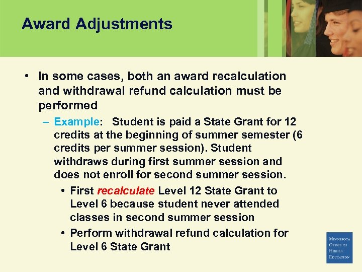 Award Adjustments • In some cases, both an award recalculation and withdrawal refund calculation