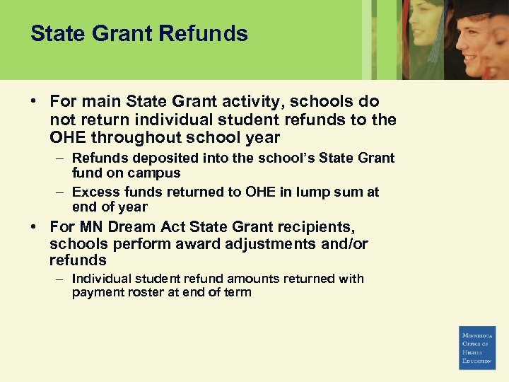 State Grant Refunds • For main State Grant activity, schools do not return individual