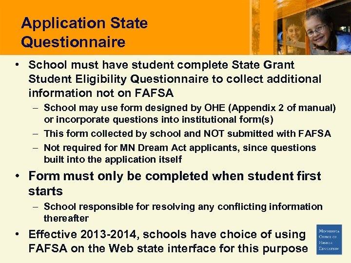 Application State Questionnaire • School must have student complete State Grant Student Eligibility Questionnaire