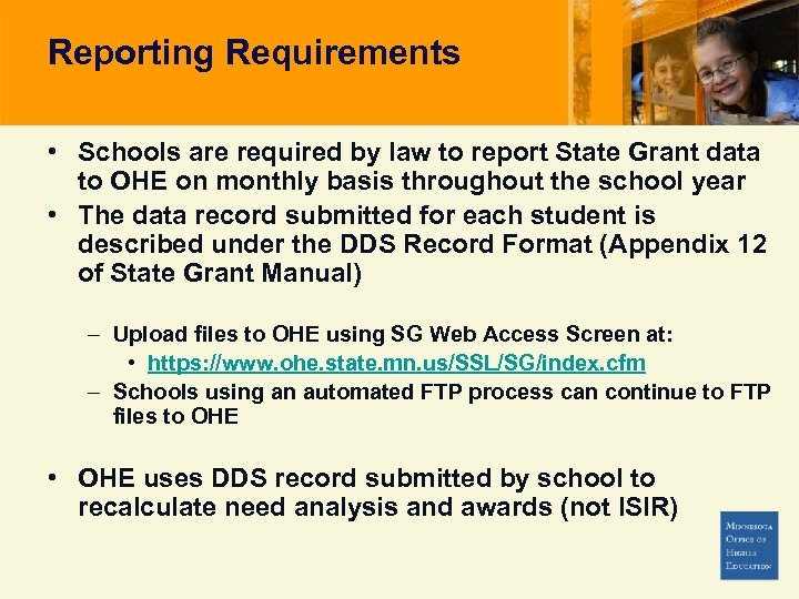 Reporting Requirements • Schools are required by law to report State Grant data to