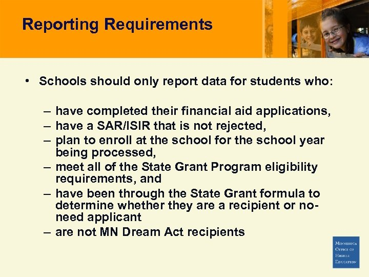 Reporting Requirements • Schools should only report data for students who: – have completed