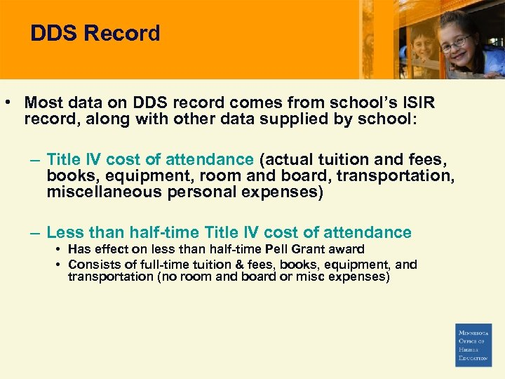 DDS Record • Most data on DDS record comes from school's ISIR record, along