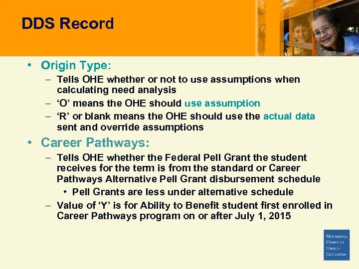 DDS Record • Origin Type: – Tells OHE whether or not to use assumptions
