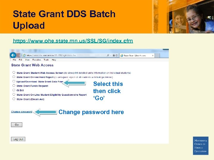 State Grant DDS Batch Upload https: //www. ohe. state. mn. us/SSL/SG/index. cfm Select this