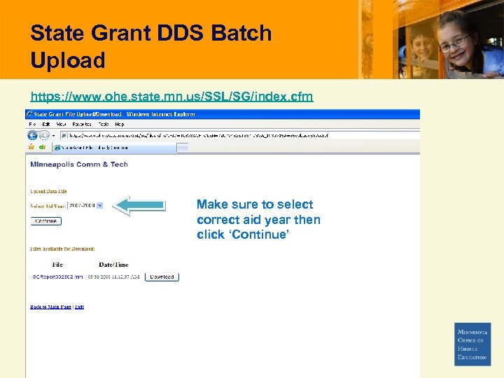 State Grant DDS Batch Upload https: //www. ohe. state. mn. us/SSL/SG/index. cfm Make sure