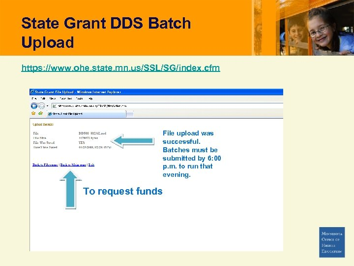State Grant DDS Batch Upload https: //www. ohe. state. mn. us/SSL/SG/index. cfm File upload