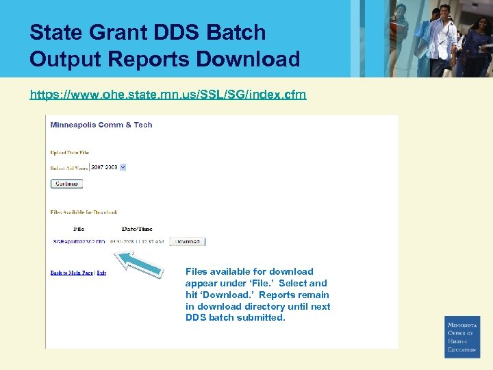 State Grant DDS Batch Output Reports Download https: //www. ohe. state. mn. us/SSL/SG/index. cfm