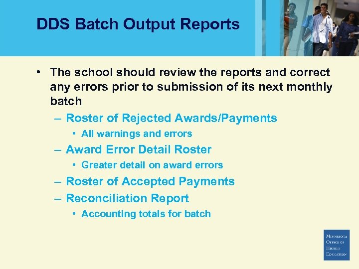 DDS Batch Output Reports • The school should review the reports and correct any
